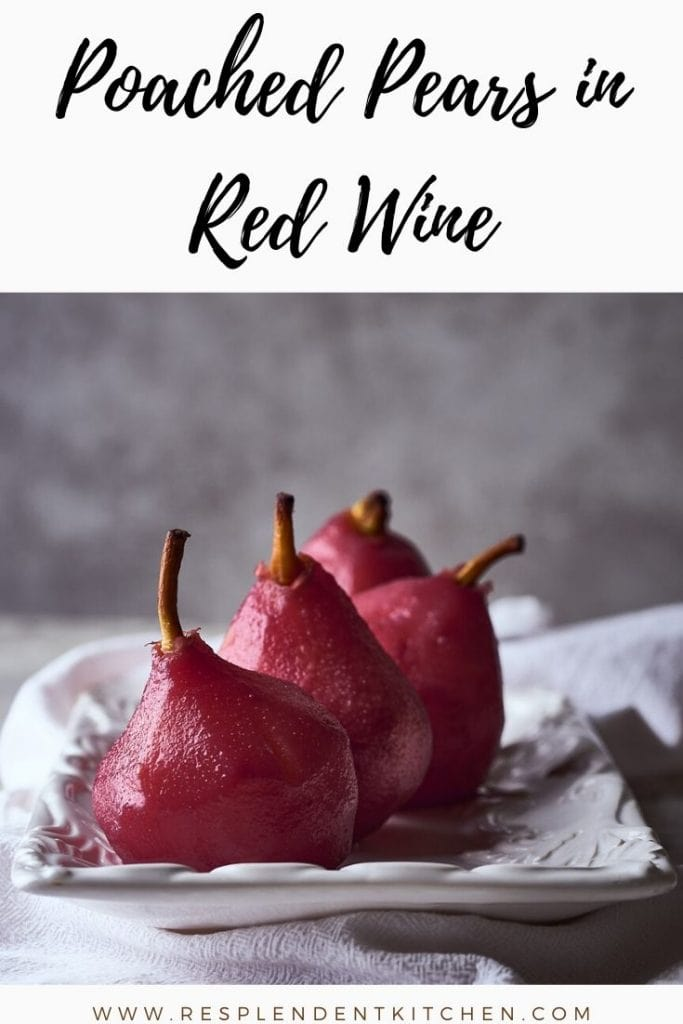 poached pears in red wine Resplendent Kitchen