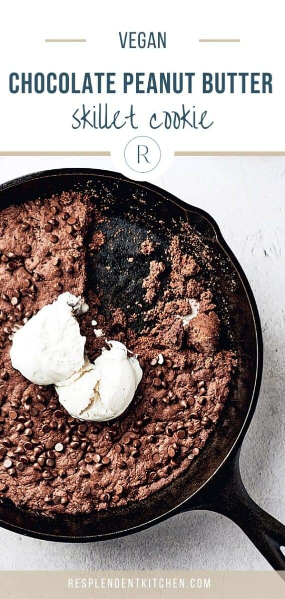 pin for chocolate peanut butter skillet cookie by Resplendent Kitchen